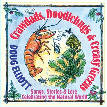 Album cover for Doug Elliott's Crawdads, Doodlebugs & Creasy Greens